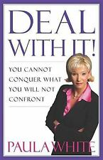 Deal With It!: You Cannot Conquer What You Will Not Confront, Paula White, Good