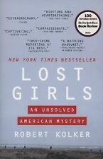 Lost Girls : An Unsolved American Mystery by Robert Kolker (2014, Paperback)