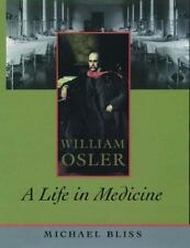 William Osler: A Life in Medicine, Bliss, Michael, Good Book