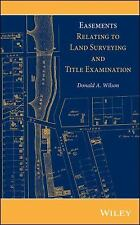 Easements Relating to Land Surveying and Title Examination by Donald A....