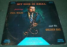 My God Is Real Paul Wilde~Christian Gospel Saxophone Music Stereo LP~FAST SHIP!