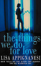 The Things We Do for Love by Lisa Appignanesi (Paperback, 1998)