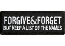 FORGIVE AND FORGET BUT KEEP A LIST OF NAMES EMBROIDERED PATCH