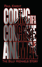 Coding of a Concrete Animal: The Billy Michaels Story by Paul Knight...