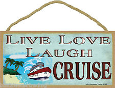 Live Love Laugh Cruise Cruising Ship Sailing Plaque Sign 5x10""