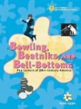 Bowling Beatniks, and Bell-Bottoms: Pop Culture of 20th-Century America (Volumes