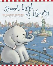 Sweet Land of Liberty (Ellis the Elephant), Gingrich, Callista, New Books
