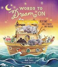 Words to Dream On : Bedtime Bible Stories and Prayers by Diane Stortz (2015,...