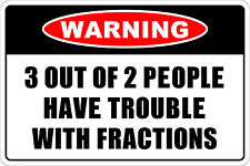 """*Aluminum* Warning 3 Out Of 2 People 8""""x12"""" Metal Novelty Sign  NS 168"""