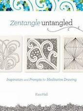 Zentangle Untangled: Inspiration and Prompts for Meditative Drawing, Hall, Kass,