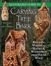 Illustrated Guide to Carving Tree Bark: Releasing Whimsical Houses & Woodspirits