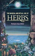 The Magical and Ritual Use of Herbs by Miller, Richard Alan