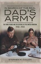 In Search of the Real Dad's Army: The Home Guard and the Defence of the United K