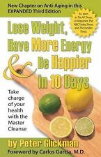 Lose Weight, Have More Energy and Be Happier in 10 Days: Take Charge of Your Hea