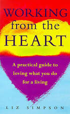 Good, Working from the Heart: How to Love What You Do for a Living, Simpson, Liz