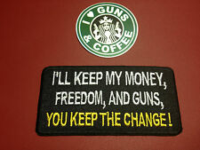 NOVELTY GUN PATCH, I`LL KEEP MY MONEY, FREEDOM, & GUNS + I LOVE GUNS STICKER