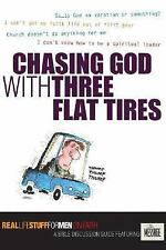 Chasing God with Three Flat Tires: On Faith (Real Life Stuff for Men)