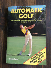 Automatic Golf The Complete Illustrated Method for Longer, Straighter Shots#4989