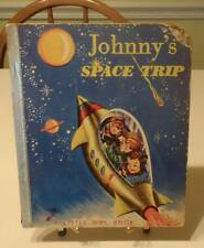 JOHNNY'S SPACE TRIP LITTLE OWL BOOKS MIKE SELLS 1954 HB ILLUSTRATED