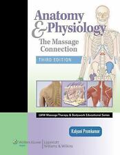 Anatomy & Physiology: The Massage Connection LWW Massage Therapy and Bodywork E