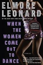 When the Women Come Out to Dance: Stories by Leonard, Elmore