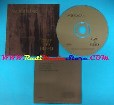 CD Singolo Woodstar Time To Bleed REG 73CDDJ  PROMO UK 2002 CARDSLEEVE(S25)