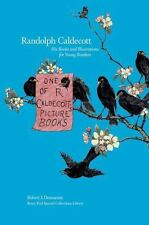 Randolph Caldecott: His Books and Illustrations for Young Readers-ExLibrary