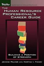 The Human Resource Professional's Career Guide: Building a Position of Strength