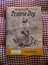 1970 Book, THE WORLD OF THE PRAIRIE DOG by David F. Costello NATURAL HISTORY