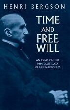 Time and Free Will: An Essay on the Immediate Data of Consciousness Bergson, He
