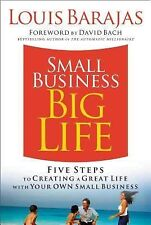 Small Business, Big Life: Five Steps to Creating a Great Life with Your Own Smal