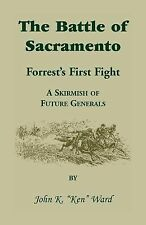 The Battle of Sacramento : Forrest's First Fight, a Skirmish of Future...