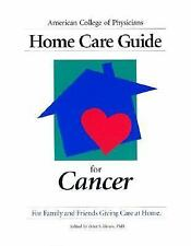 Home Care Guide for Cancer (American College of Physicians Homecare Guides)