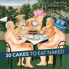 30 Cakes to Eat Naked by Beryl Cook (2016, Hardcover)
