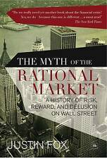 The Myth of the Rational Market: A History of Risk, Reward, and Delusion on Wall