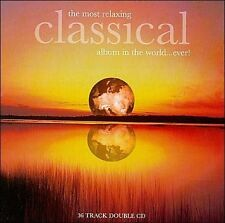 The Most Relaxing Classical Album in the World...Ever! (CD, Dec-2005, 2...