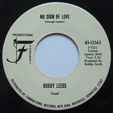 BOBBY LEEDS: NO SIGN OF LOVE rare FEDERAL 45 country xo HEAR IT! promo OBSCURE