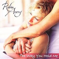Way You Hold Me Avery, Robin MUSIC CD