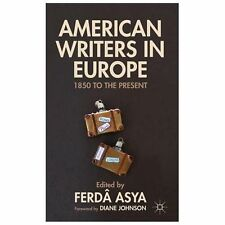 American Writers in Europe: 1850 to the Present, , Excellent, , 2013-10-03,