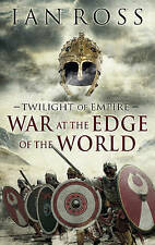 War at the Edge of the World (Twilight of Empire), By Ross, Ian,in Used but Acce