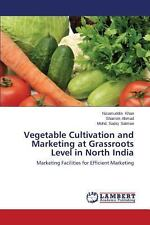 Vegetable Cultivation and Marketing at Grassroots Level in North India by...