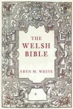 The Welsh Bible: A History, White, Eryn M, Very Good, Paperback