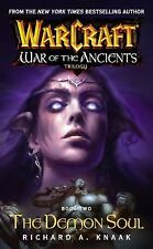 Warcraft: War of the Ancients #2: The Demon Soul (Bk. 2) by Knaak, Richard A.