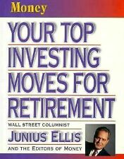 Money : Your Top Investing Moves for Retirement by Time-Life Books Editors...