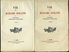 Vie de Madame Roland  - Madeleine Clémenceau - Jacquemaire  Tome 1 & 2