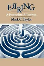 Erring: A Postmodern A/theology by Taylor, Mark C.