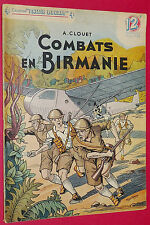 COLLECTION PATRIE LIBEREE N°27 1946 COMBATS EN BIRMANIE A. CLOUET