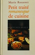 Petit Traite Romanesque De Cuisine - Marie Rouanet - Edition France Loisirs
