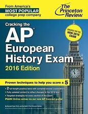 Cracking the AP European History Exam, 2016 Edition: Created for the New 2016 Ex