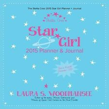 The Stella Creo 2015 Star Girl Planner and Journal by Laura S. Woodmansee...